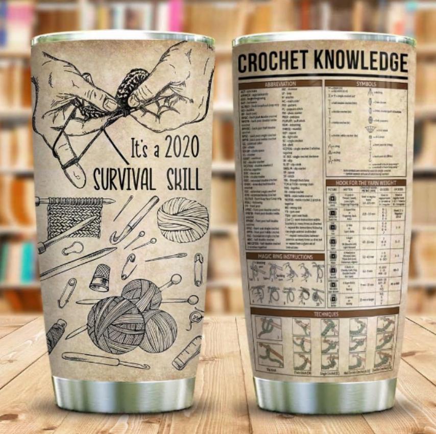 Crochet knowledge it's a 2020 survival skill tumbler