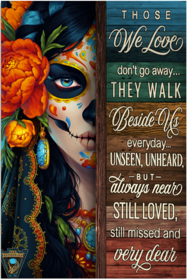DOTD girl those we love don't go away they walk beside us everyday unseen unheard poster