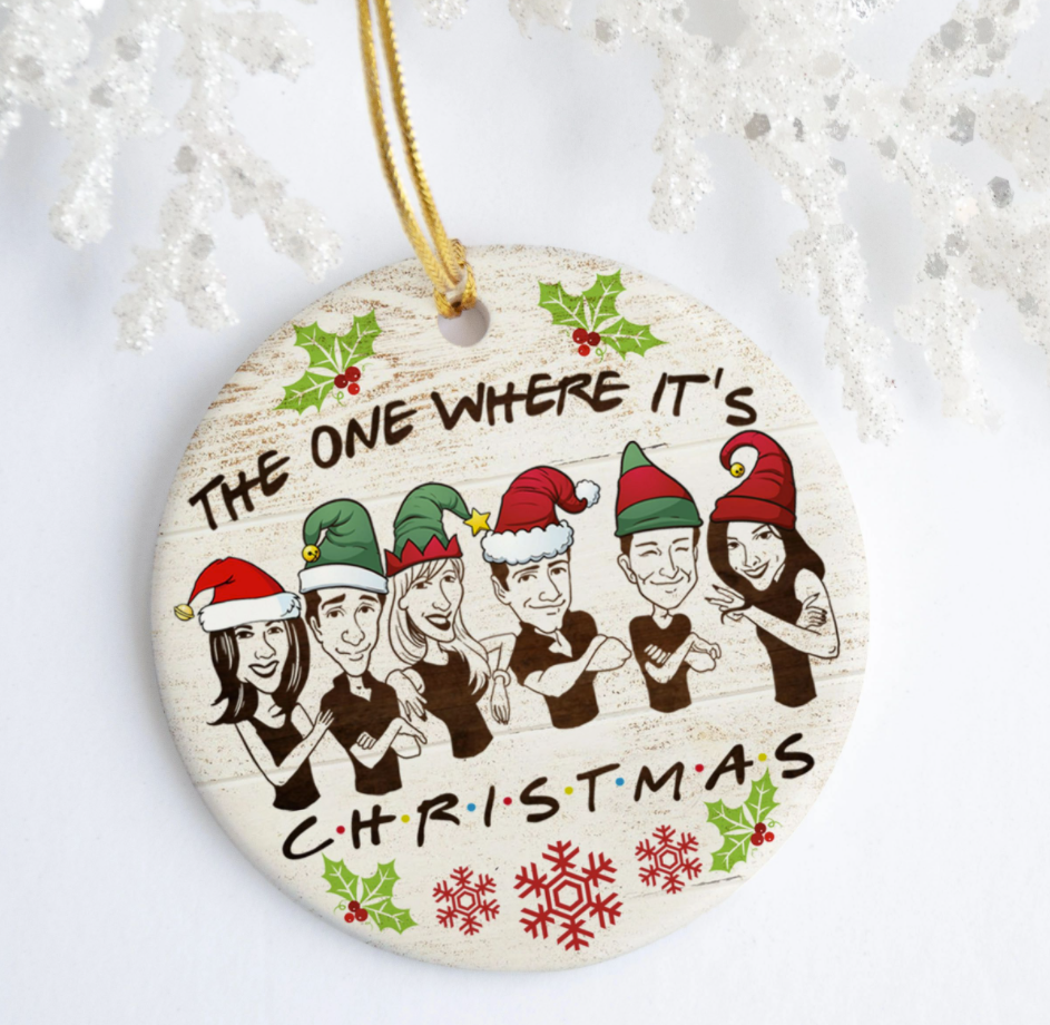 Friends the one where it's Christmas Christmas OrnamentFriends the one where it's Christmas Christmas Ornament