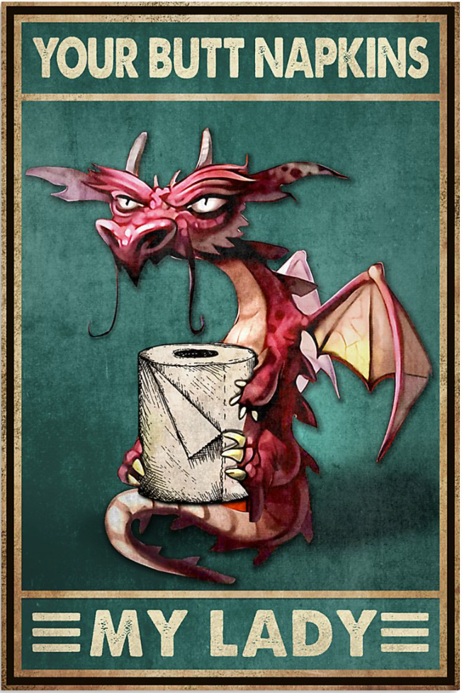 Grumpy dragon your butt napkins my lady poster