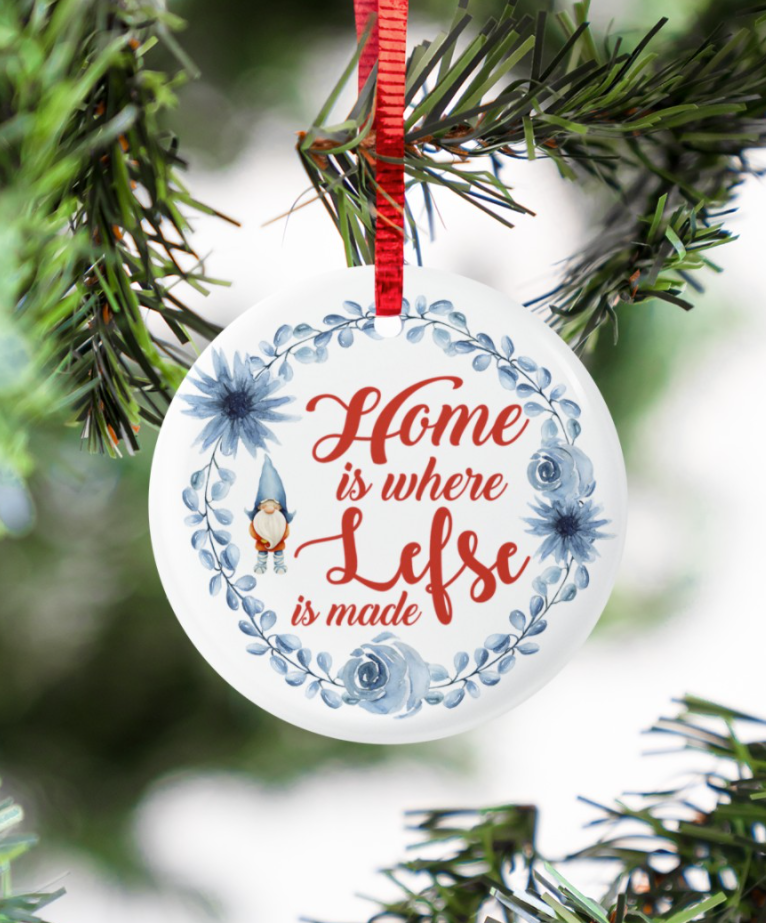 Home is where lefse is made Christmas Ornament