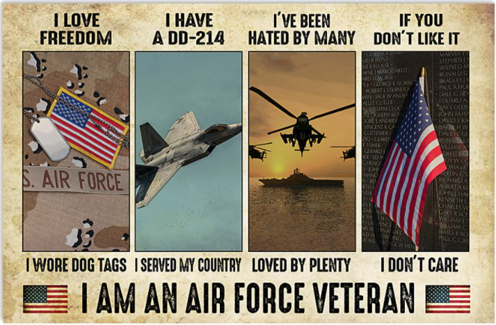 I am an air force veteran i love freedom i wore dog tags poster