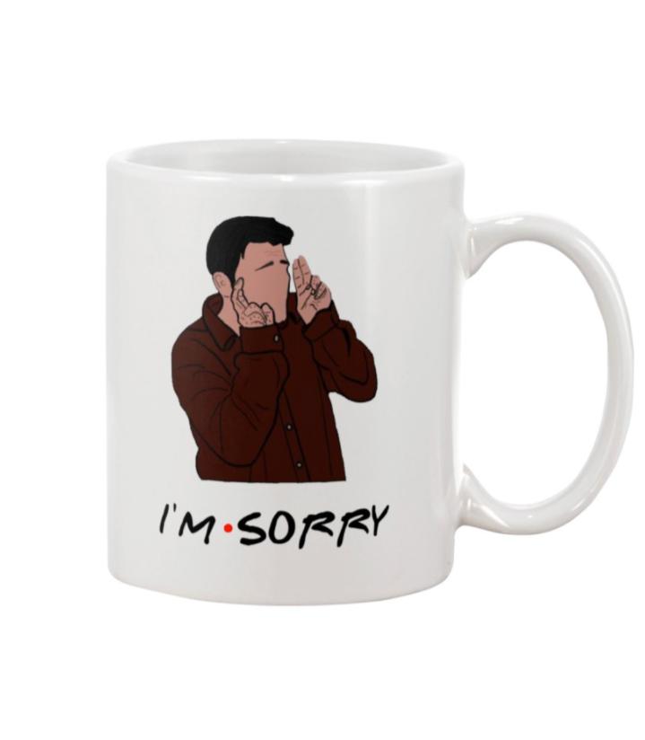 Joey i'm sorry mug