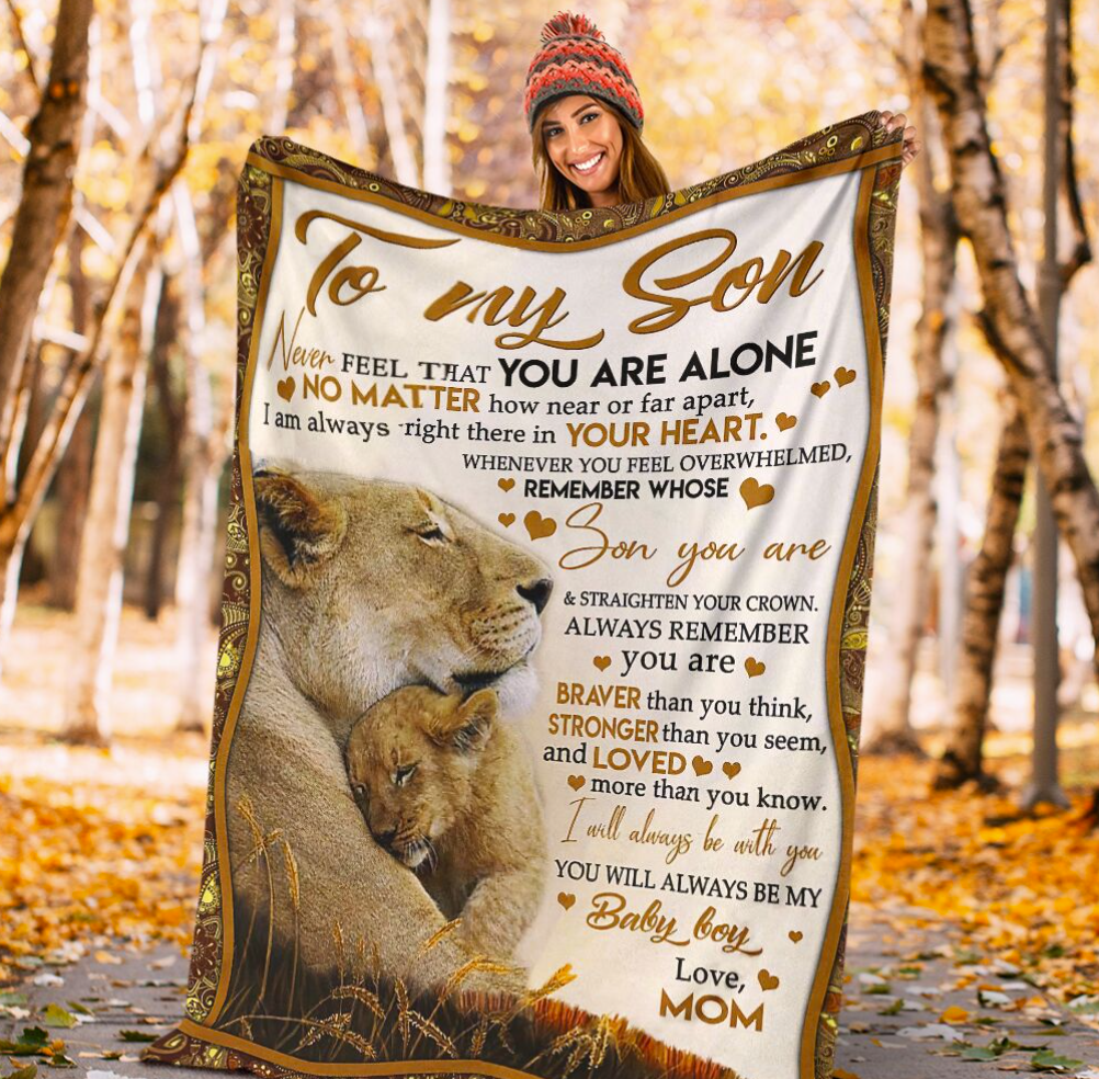 Lion mom to my son never feel that you are alone fleece blanket