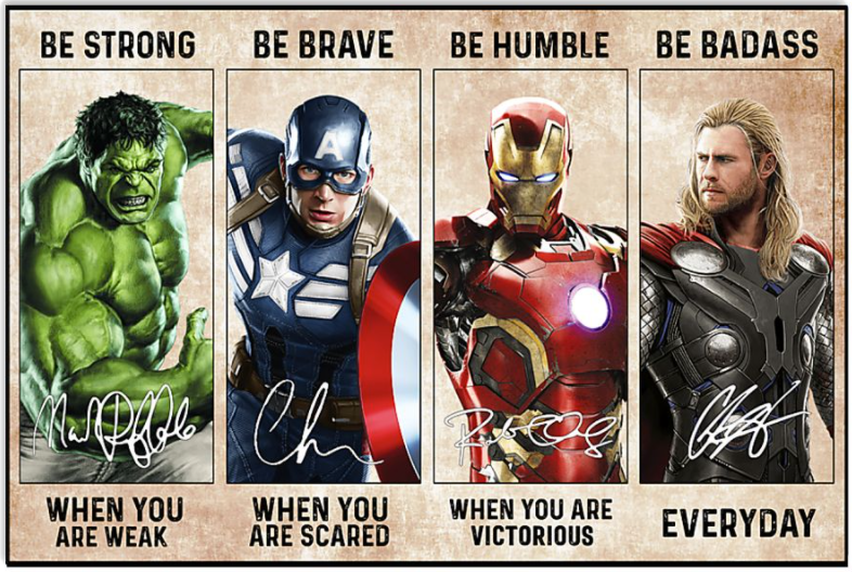 Marvel heroes be strong when you are weak be brave when you are scared poster