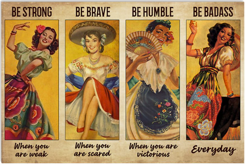 Mexican Folk Dancing be strong when you are weak be brave when you are scared poster