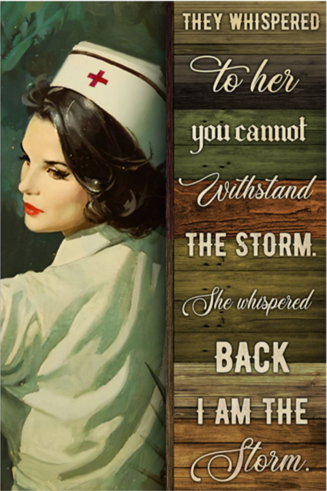 Nurse they whispered to her you cannot withstand the storm poster