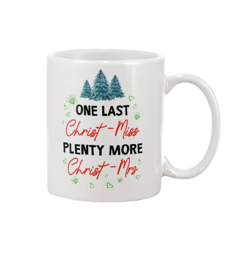 One last Christ miss plenty more Christ mrs mug