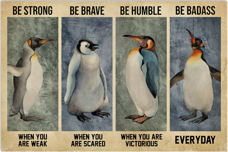 Penguin be strong when you are weak be brave when you are scared poster