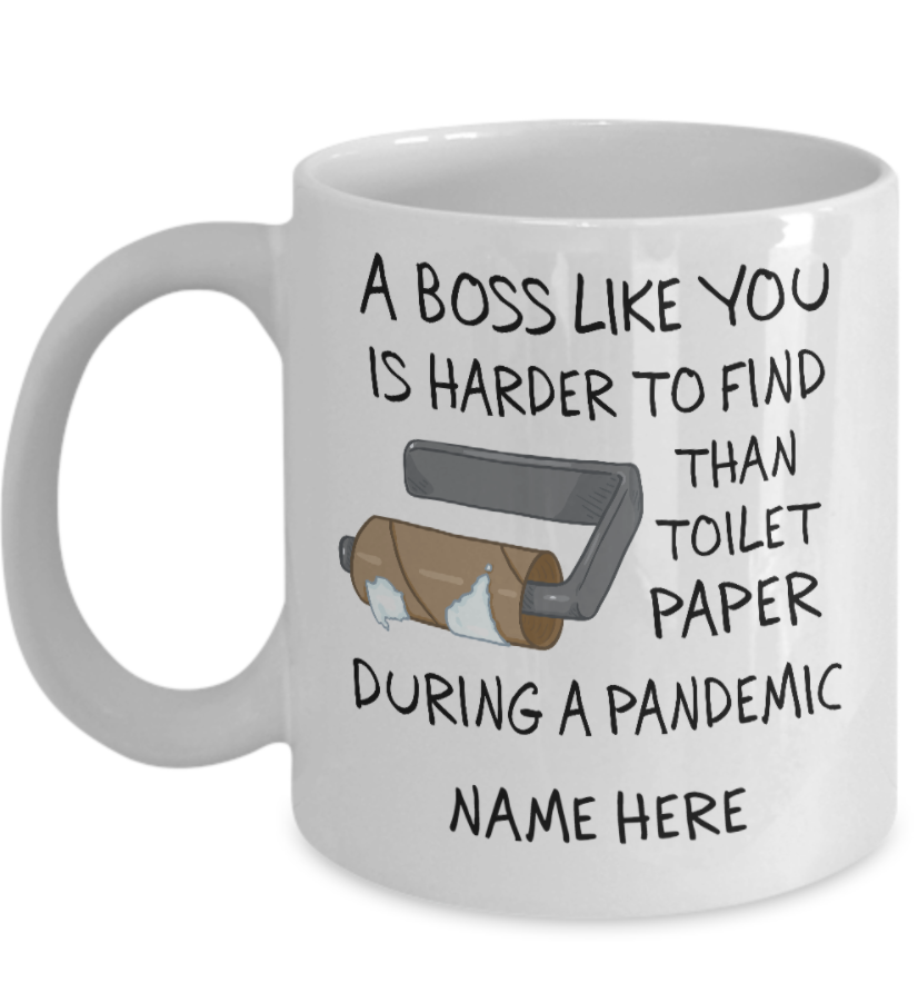 Personalized a boss like you is harder to find than toilet paper during a pandemic mug