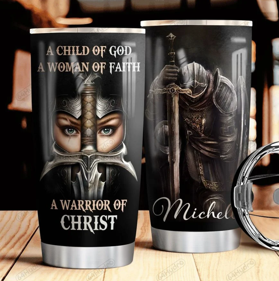 Personalized a child of God a woman of faith a warrior of Christ tumbler
