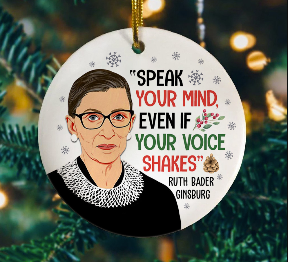 RBG speak your mind even if your voice shakes Christmas Ornament