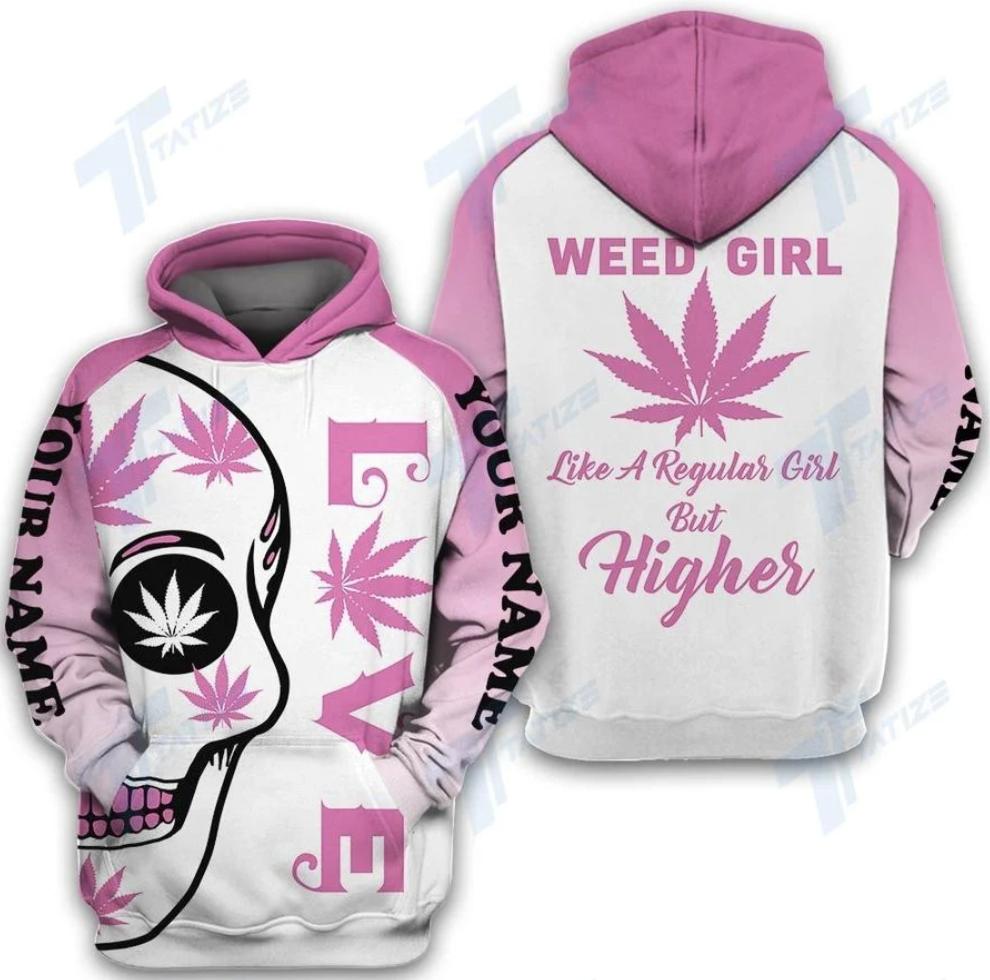 Skull love weed girl like a regular girl but higher all over printed 3D hoodie