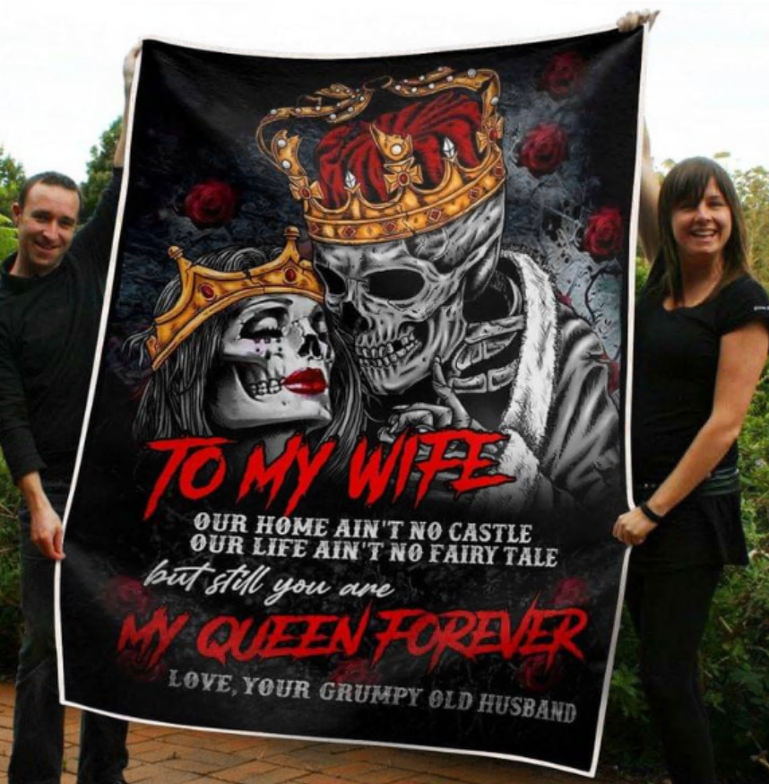 Skull to my wife our home ain't no castle our life ain't no fairy tale but still you are my queen forever quilt