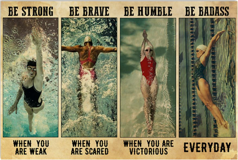 Swimming be strong when you are weak be brave when you are scared poster