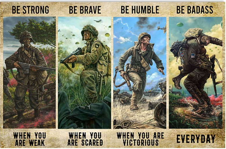 Veteran be strong when you are weak be brave when you are scared poster