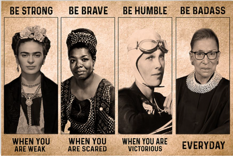 Women's history be strong when you are weak be brave when you are scared poster