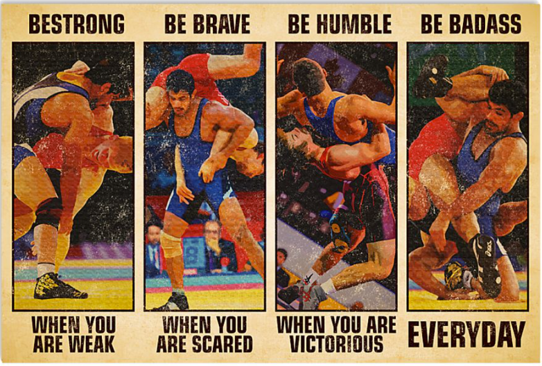 Wrestling be strong when you are weak be brave when you are scared poster