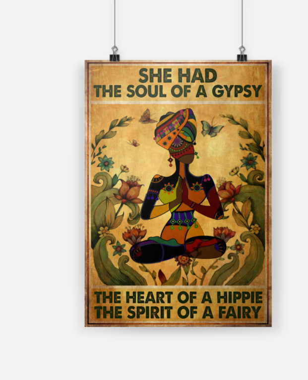 Yoga girl she had the soul of a gypsy the heart of a hippie the spirit of a fairy poster