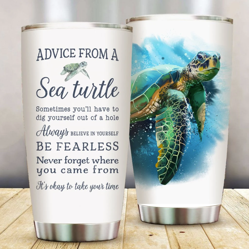Advice from a sea turtle sometimes you'll have to dig yourself out of a hole tumbler