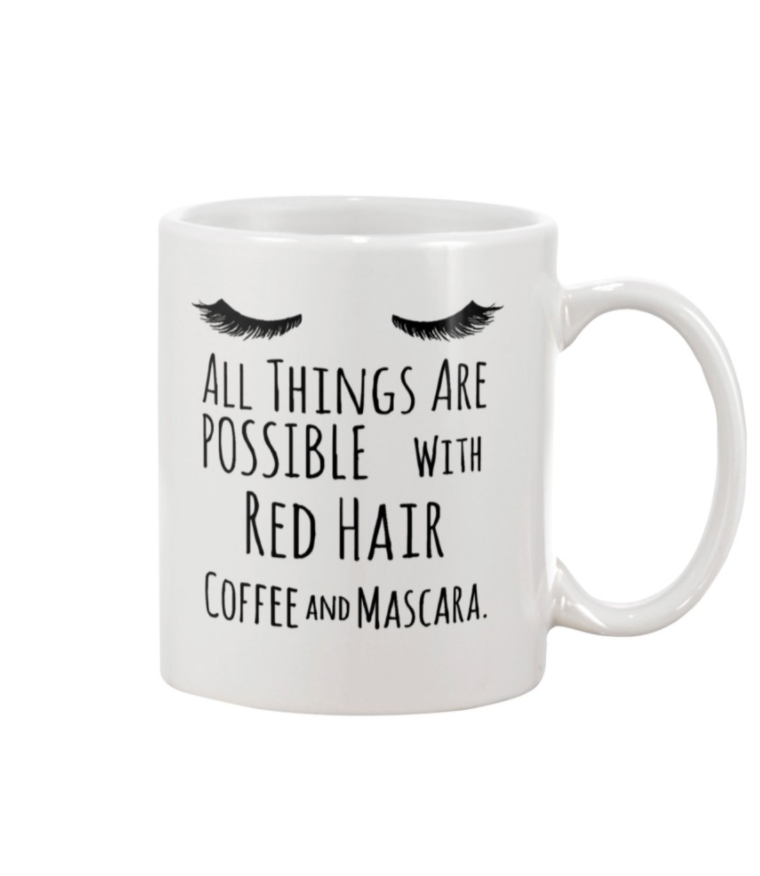 All things are possible with red hair coffee and Mascara mug