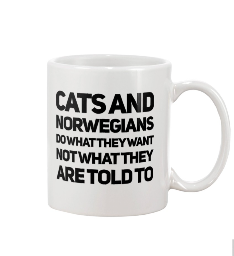 Cats and Norwegians do what they want not what they are told to mug