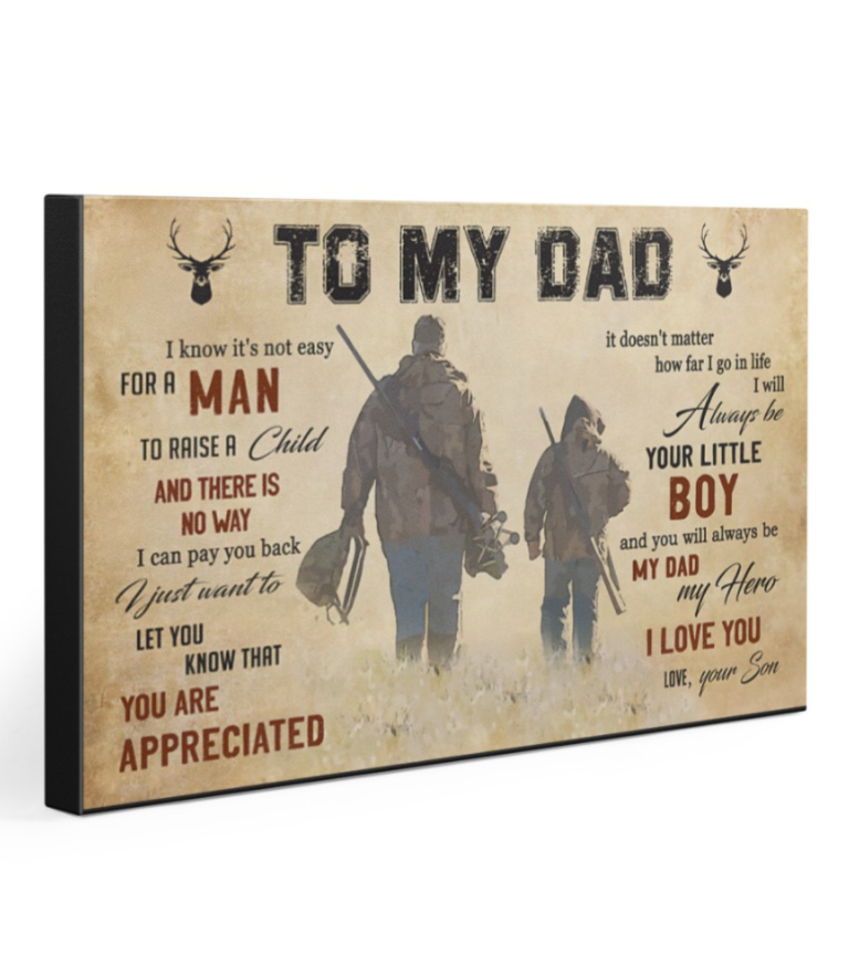 Deer hunting to my dad i know it's not easy for a man to raise a child canvas