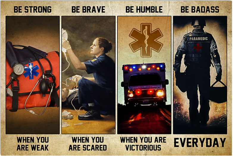 EMT be strong when you are weak be brave when you are scared poster