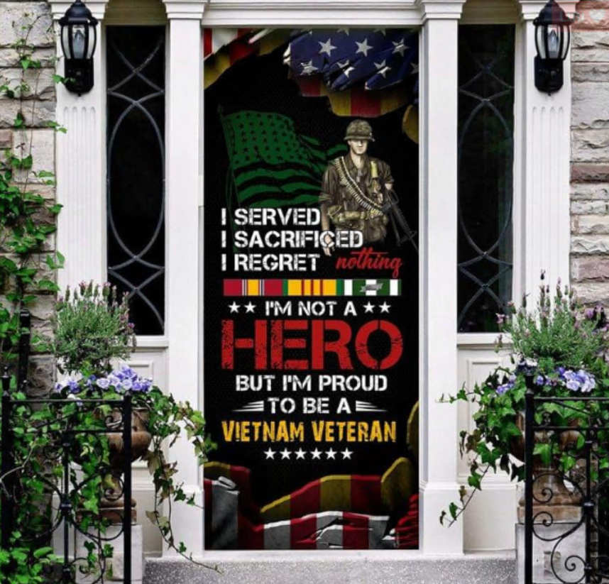 I served i sacrificed i regret nothing i'm not a hero but i'm proud to be a vietnam veteran door cover