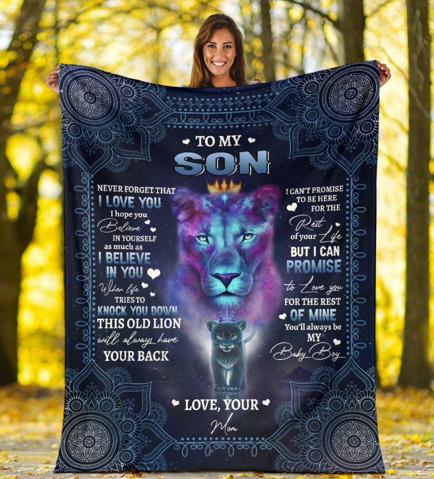 Lion your mom to my son never forget that i love you i hope you believe in yourself as much as i believe in you blanket