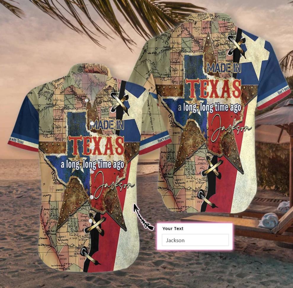 Made in Texas a long long time ago hawaiian shirt