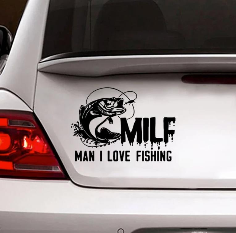 Milf man i love fishing decal