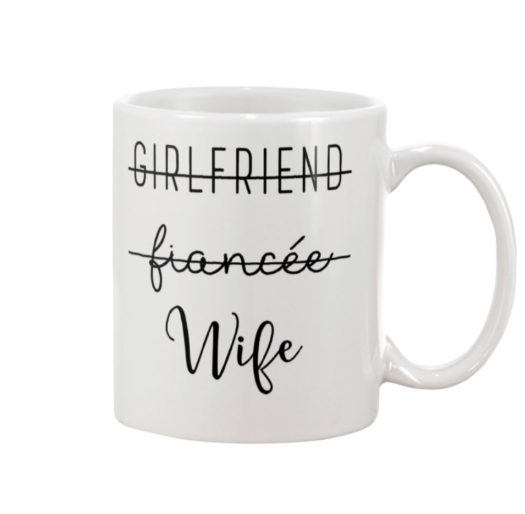 Not girlfriend not fiancee wife mug