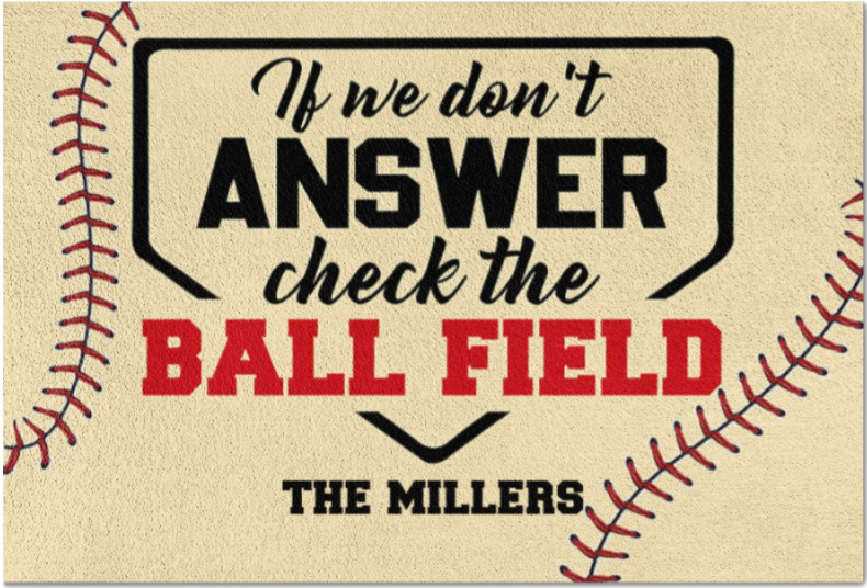Personalized Baseball if we don't answer check the ball field doormat