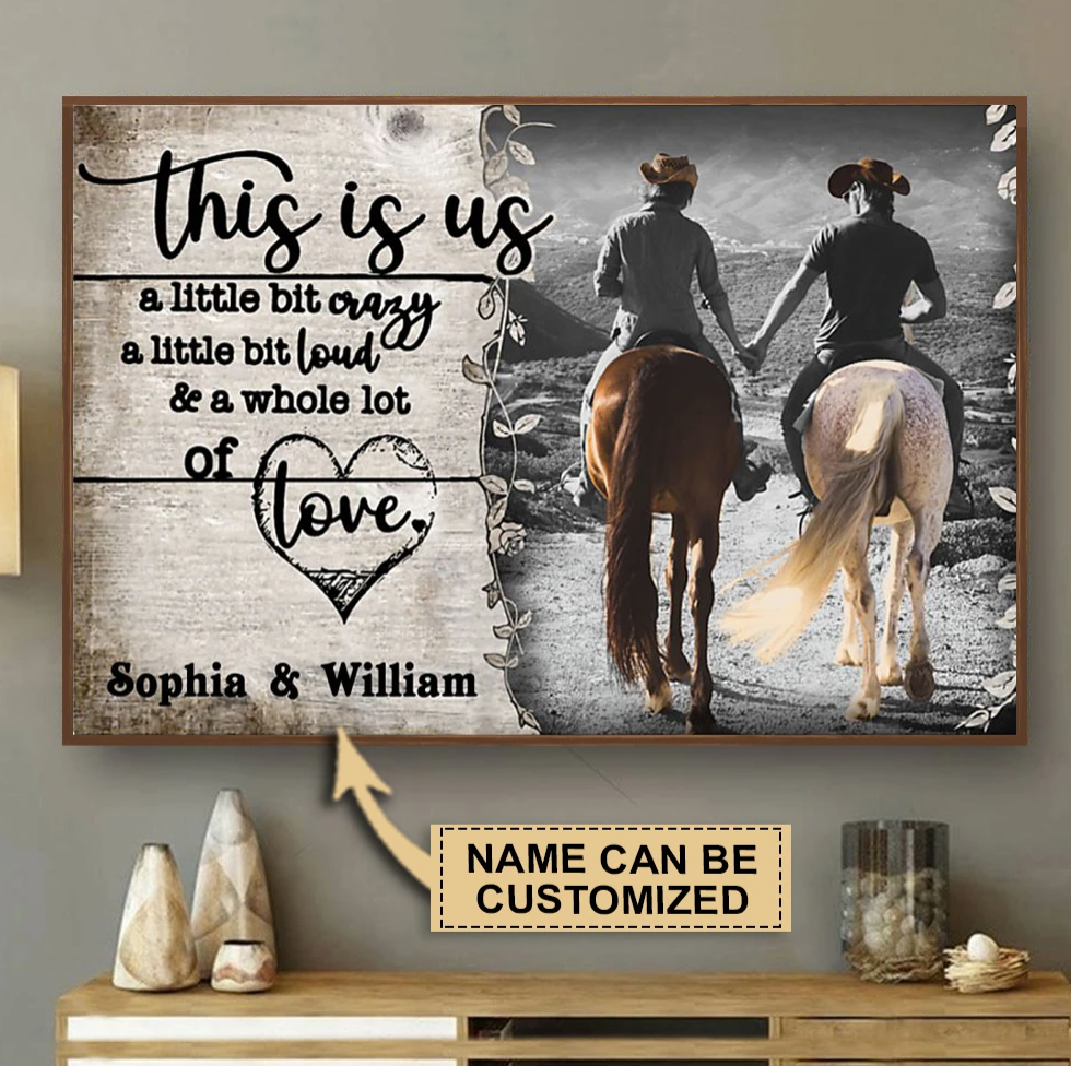 Personalized riding horse this is us a little bit crazy a little bit loud and a whole lot of love poster
