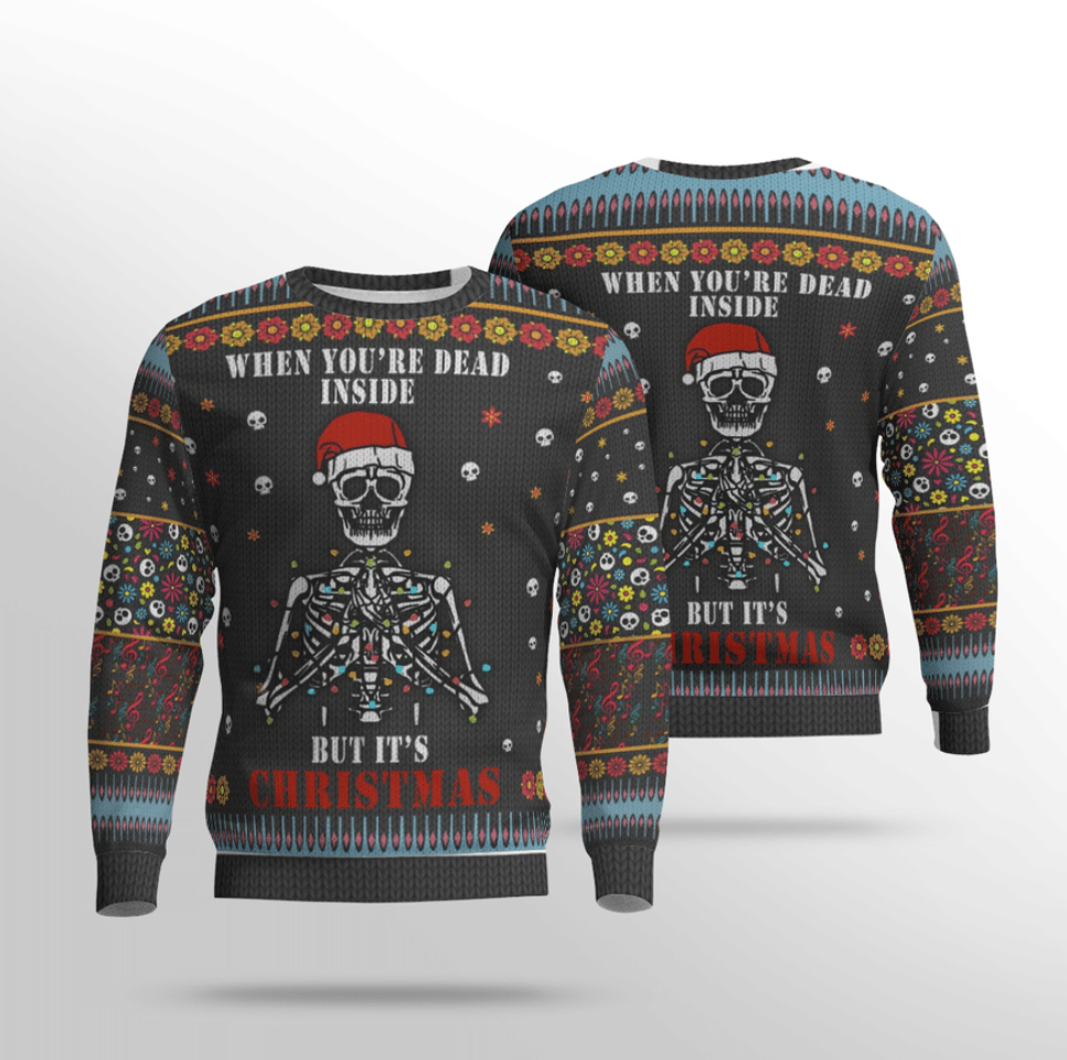 Skeleton when you're dead inside but it's Christmas ugly sweater