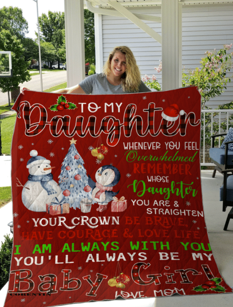 Snowman mom to my daughter whenever you feel overwhelmed remember whose daughter you are quilt
