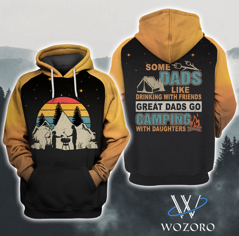 Some dads like drinking with friends great dad go camping with daughters all over printed 3D hoodie