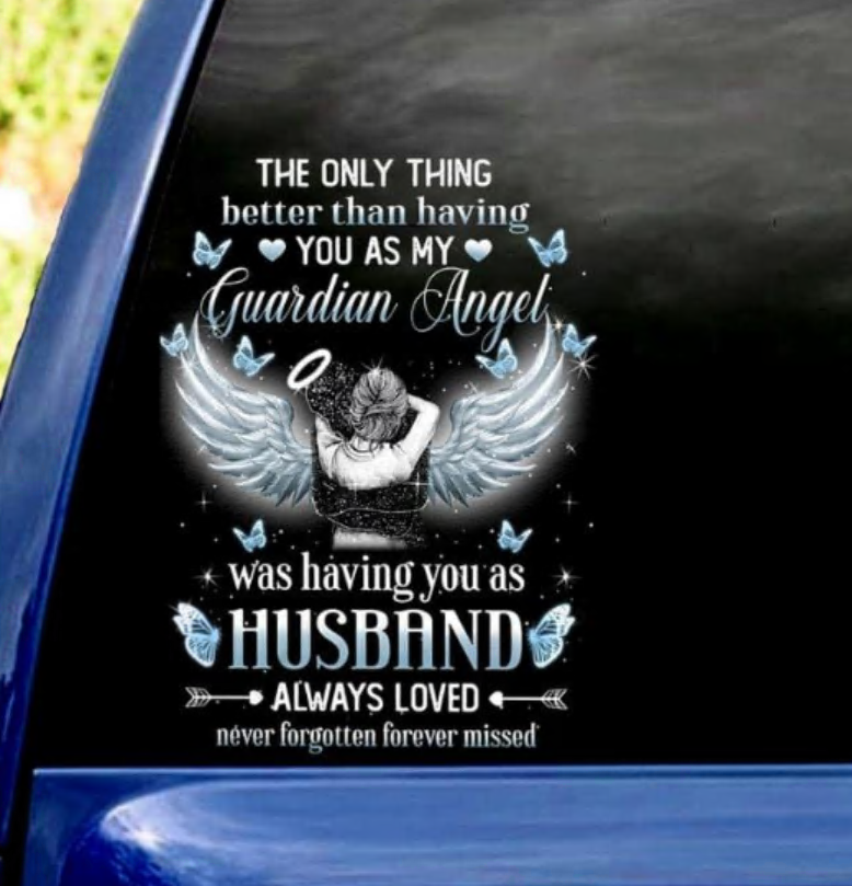 The only thing better than having you as my guardian angel was having you as husband decal