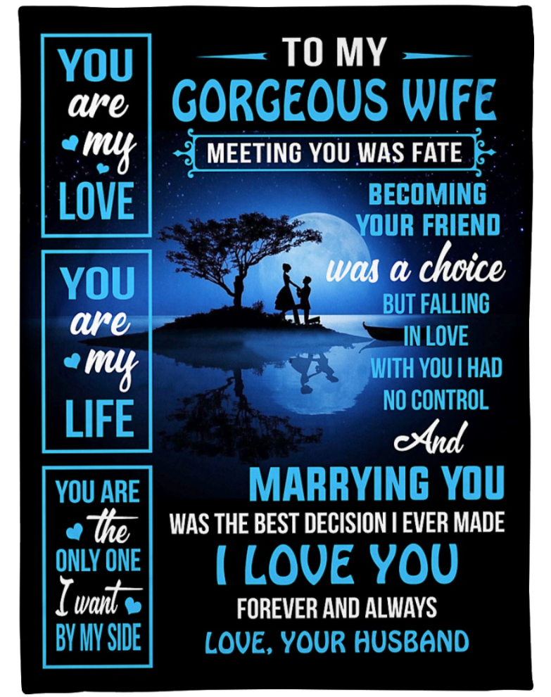 To my gorgeous wife meeting you was fate becoming your friend was a choice blanket