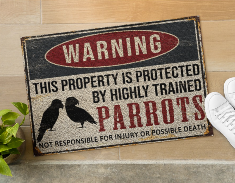 Warning this property is protected by highly trained parrots doormat 1