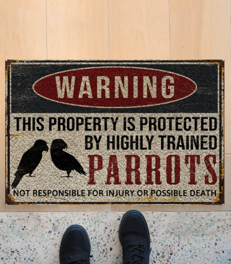 Warning this property is protected by highly trained parrots doormat