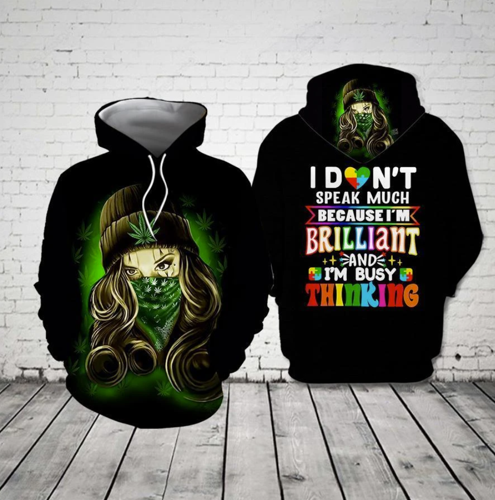 Weed i don't speak much because i'm brilliant and i'm busy thinking all over printed 3D hoodie