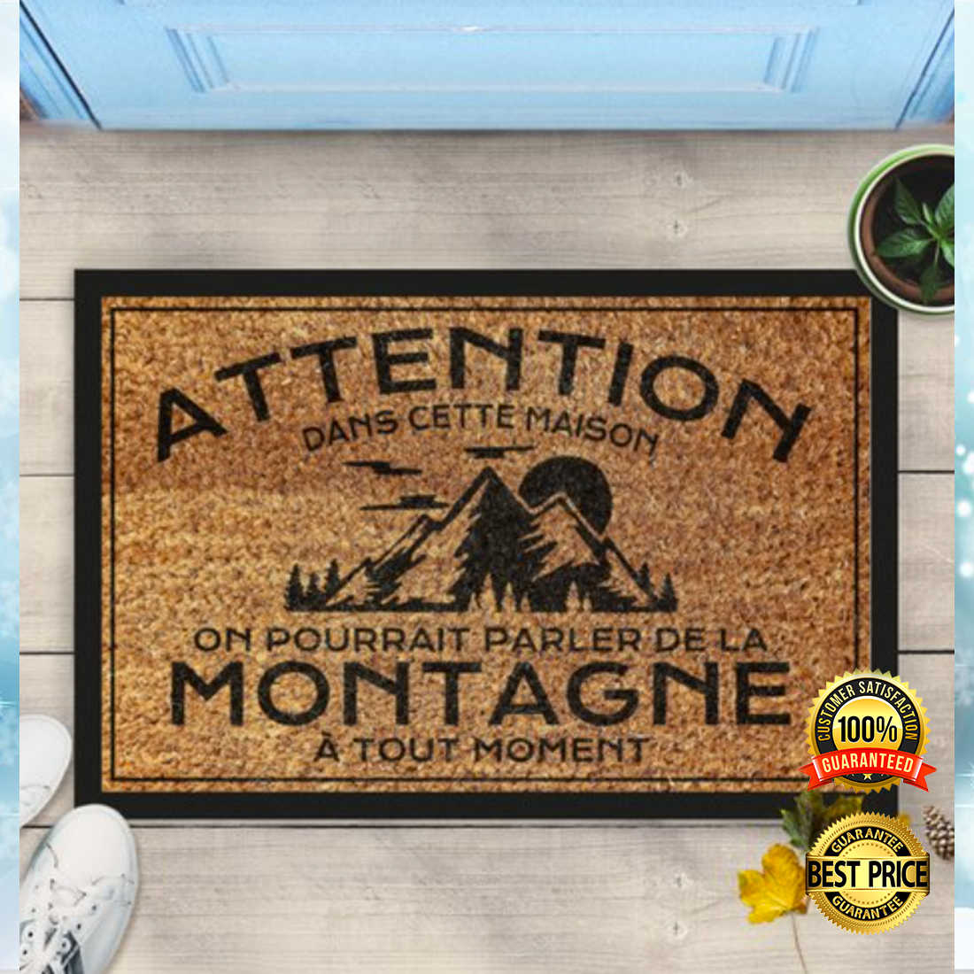 Attention dans cette maison on pourrait parler de la montagne a tout moment doormat 2