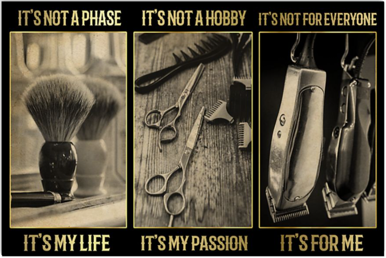 Barber it's not a phase it's my life it's not a hobby it's my passion poster