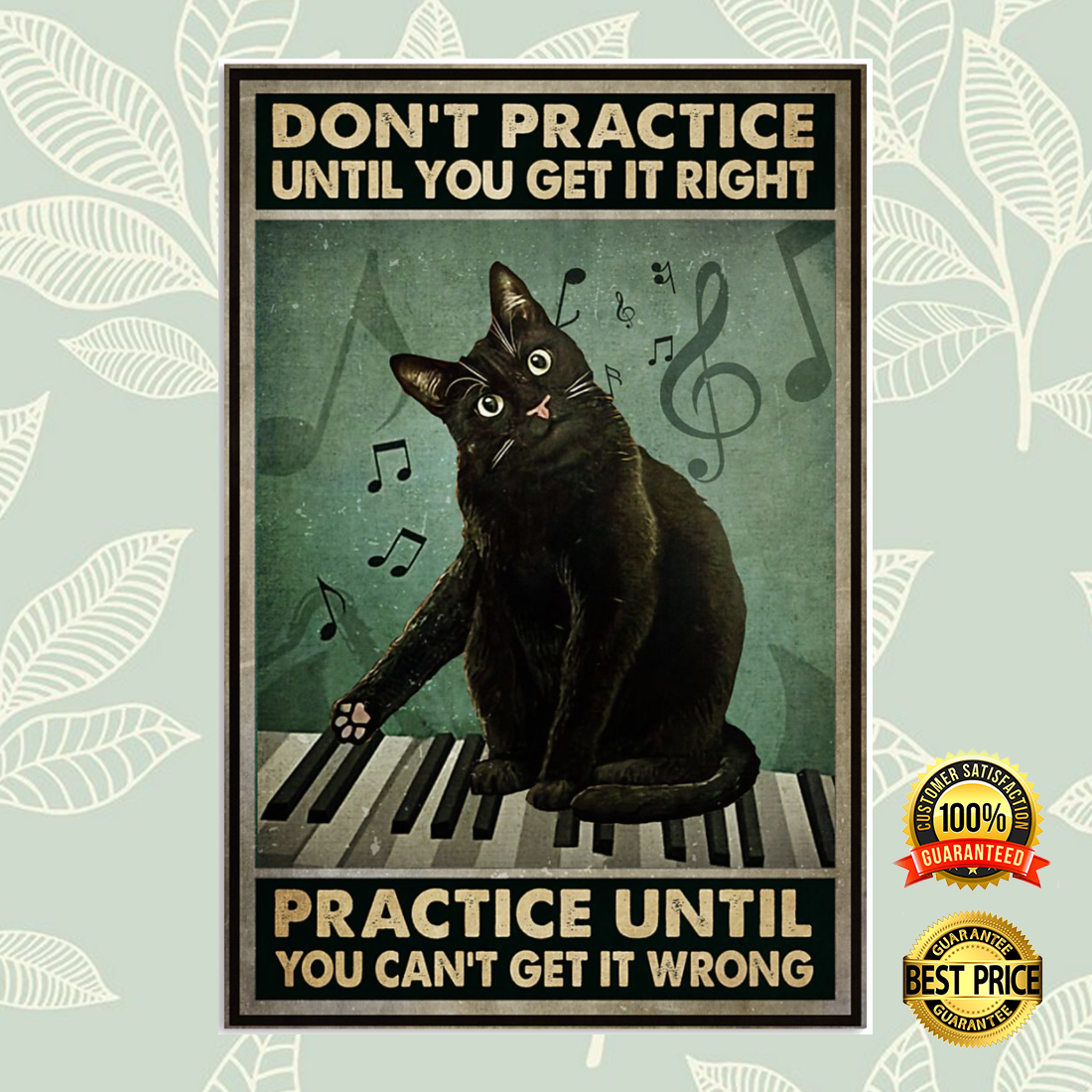 Cat don't practice until you get it right practice until you can't get it wrong poster 5