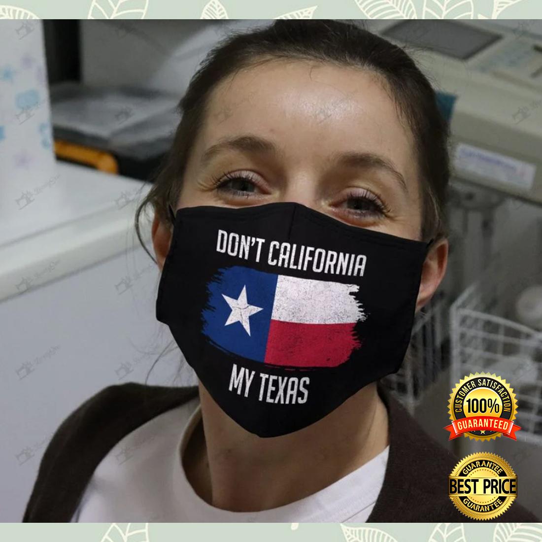 Don't california my texas face mask 4