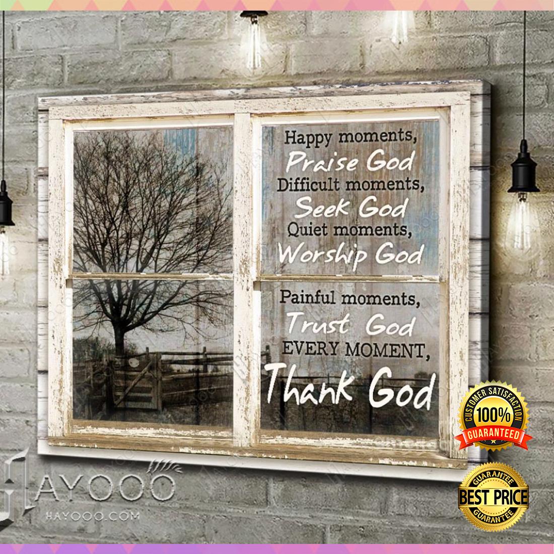 Happy moments praise god difficult moments seek god canvas 4
