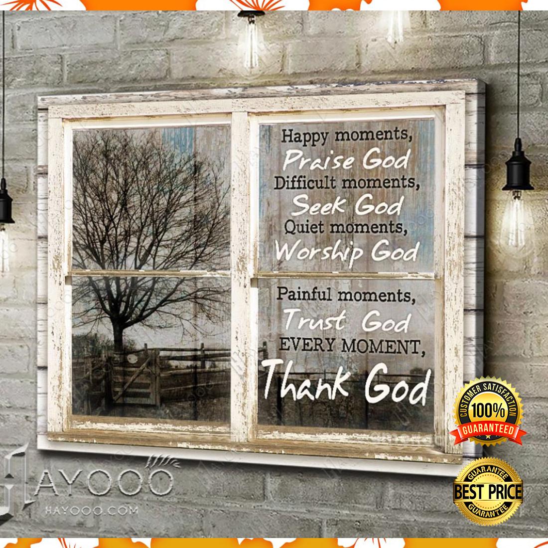 Happy moments praise god difficult moments seek god canvas 5