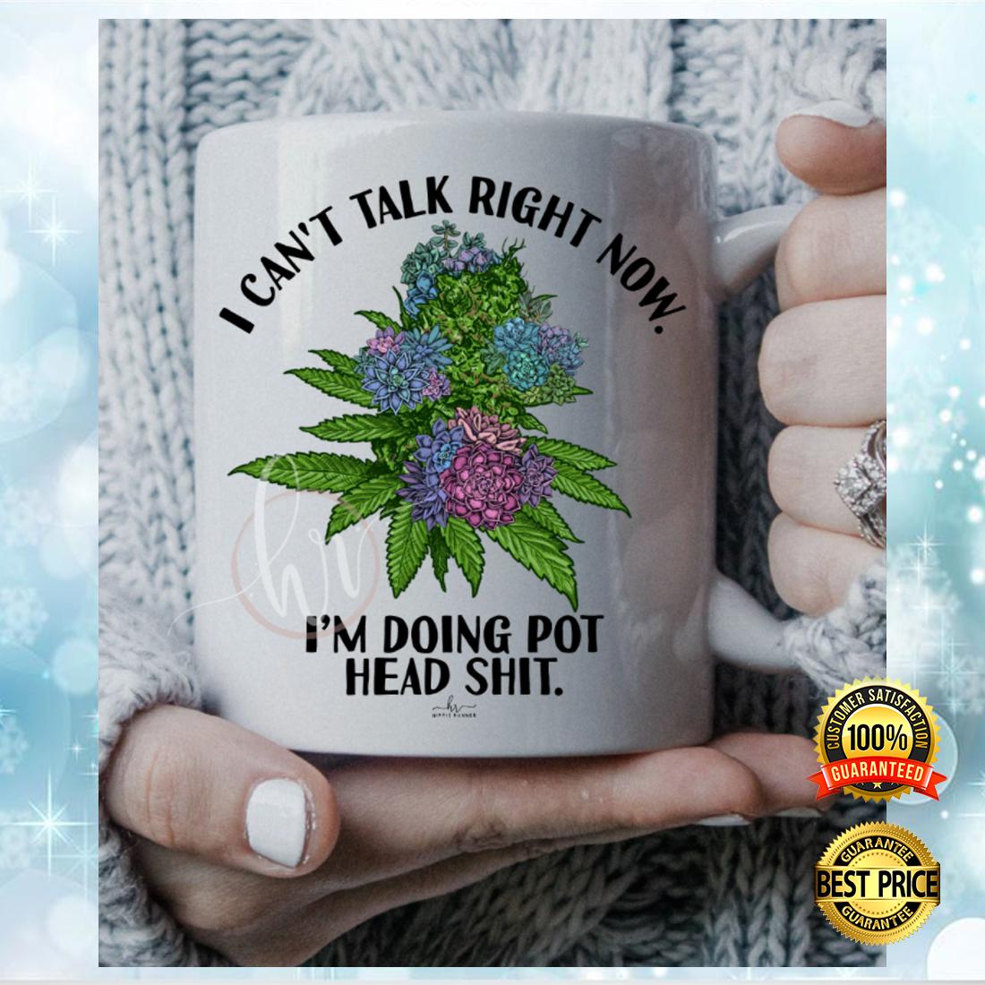 I can't talk right now i'm doing pot head shit mug 1